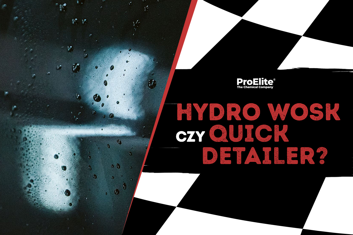 hydrowosk czy quick detailer