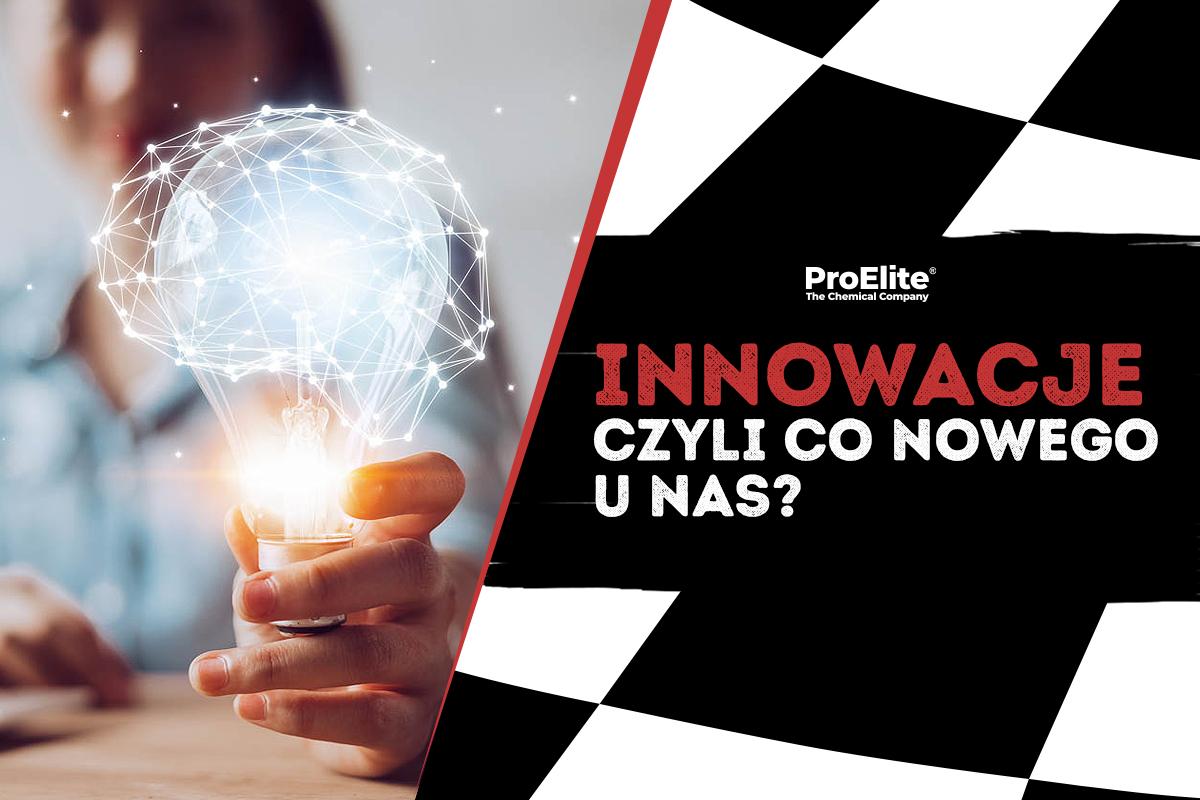 Innowacje czyli co nowego u nas